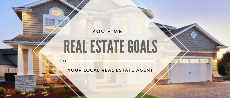 Real Estate Goals - Your Local Real Estate Agent